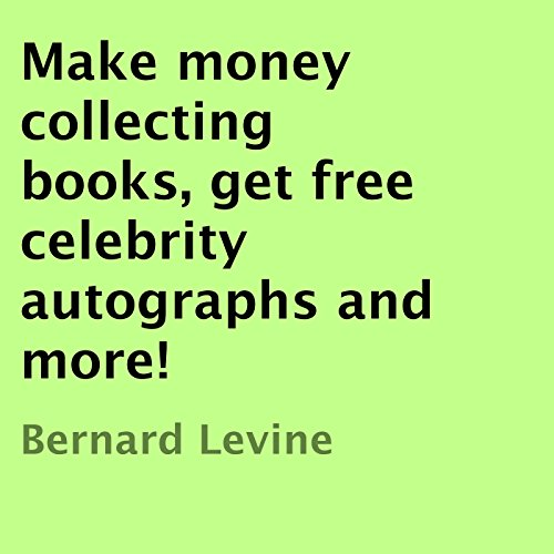 Make Money Collecting Books, Get Free Celebrity Autographs, and More! cover art