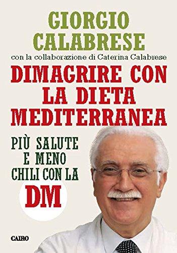 Dimagrire con la Dieta Mediterranea: Più salute e meno chili con la DM