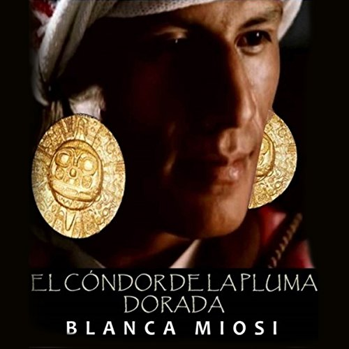 El cóndor de la pluma dorada [The Golden Condor Feather] audiobook cover art