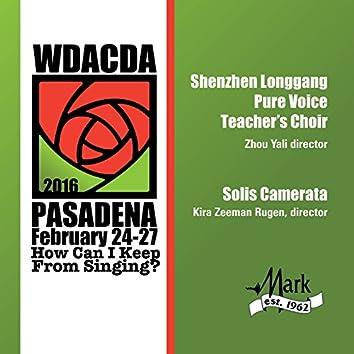 2016 American Choral Directors Association, Western Division (ACDA): Shenzhen Longgang Pure Voice Teacher's Choir & Solis Camerata [Live]