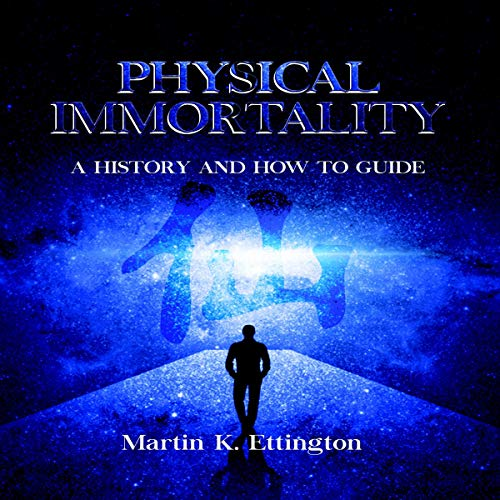 Physical Immortality: A History and How-To Guide audiobook cover art