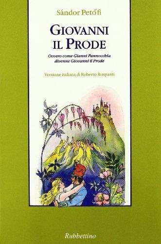 Giovanni il Prode ovvero come Gianni Pannocchia divenne Giovanni il Prode (Collana danubiana)