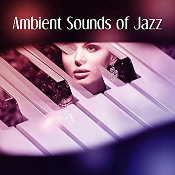 Ambient Sounds of Jazz - Champagne & Strawberries, Sweet Piano Atmospheres