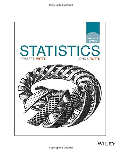 Compare Textbook Prices for Statistics  ISBN 9781119386056 by Witte, Robert S.,Witte, John S.