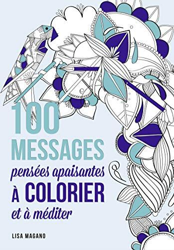 100 messages - Pensées apaisantes à colorier et à méditer