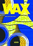 Wax...