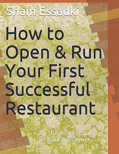 How to Open & Run Your First Successful Restaurant: By The Responsible Restaurant Owner