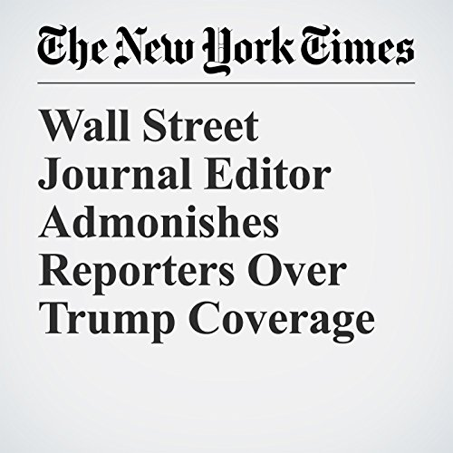 Wall Street Journal Editor Admonishes Reporters Over Trump Coverage copertina