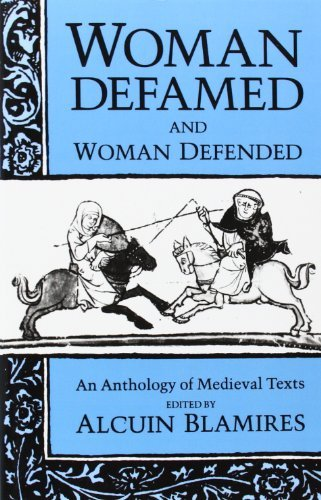 Woman Defamed and Woman Defended: An Anthology of Medieval Texts (English Edition)