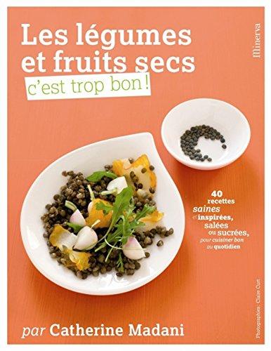 Les légumes et fruits secs, c'est trop bon !