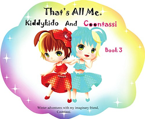 That's All Me.: The winter adventures with my imaginary friend, Coontassi. (English Edition)