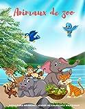 Animaux de zoo - Meilleurs nouveaux livres de coloriage d'animaux: 100 pages à colorier pour les enfants de 4 à 8 ans
