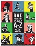 Kate Schatz: Rad American Women A-Z : Rebels,...