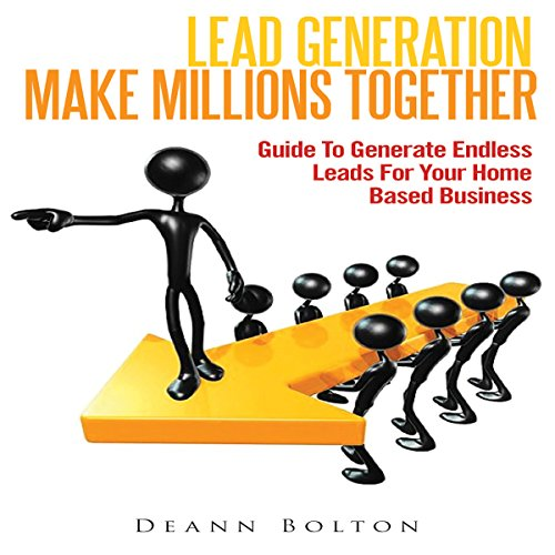 Lead Generation - Make Millions Together audiobook cover art