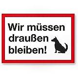 Wir müssen draußen bleiben (weiß-rot), Hunde Kunststoff Schild/Hinweisschild/Türschild/Verbotsschild - Hundeverbot, Verbot Hunde - Restaurants, Läden, Geschäfte, Büros