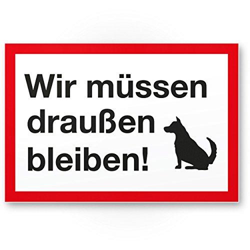 Wir müssen draußen bleiben (weiß-rot), Hunde Kunststoff Schild / Hinweisschild / Türschild / Verbotsschild - Hundeverbot, Verbot Hunde - Restaurants, Läden, Geschäfte, Büros