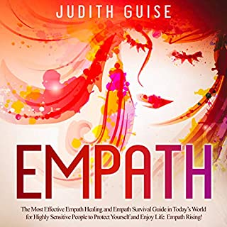 Empath: The Most Effective Empath Healing and Empath Survival Guide in Today's World for Highly Sensitive People to Protect Yourself and Enjoy Life. Empath Rising! cover art
