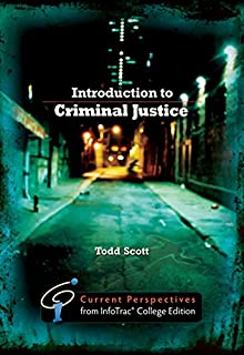 Introduction to Criminal Justice : Current Perspectives from InfoTrac®