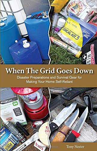 When the Grid Goes Down: Disaster Preparations and Survival Gear For Making Your Home Self-Reliant