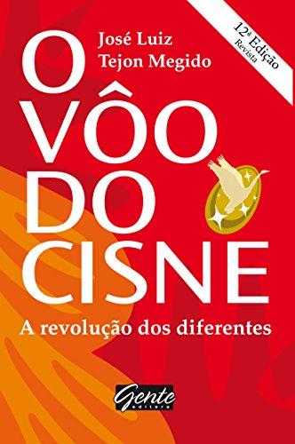 O voo do cisne: A revolução dos diferentes (Portuguese Edition)