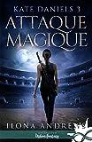 Attaque Magique - Kate Daniels, T3