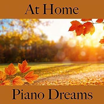At Home: Piano Dreams - La Meilleure Musique Pour Se Détendre