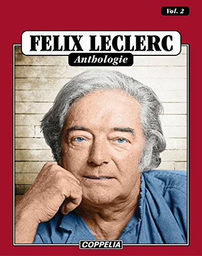 Félix Leclerc - Anthologie Vol. 2