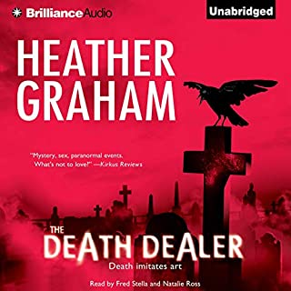 The Death Dealer                   By:                                                                                                                                 Heather Graham                               Narrated by:                                                                                                                                 Fred Stella,                                                                                        Natalie Ross                      Length: 9 hrs and 10 mins     81 ratings     Overall 4.1
