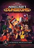 le guide Minecraft Dungeons - Un manuel pour les héros