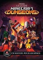 le guide Minecraft Dungeons - Un manuel pour les héros de Ryan Marsh
