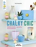 Chalky Chic: Wohnaccessoires gestalten mit Kreidefarbe (Kreativ. Inspiration.)