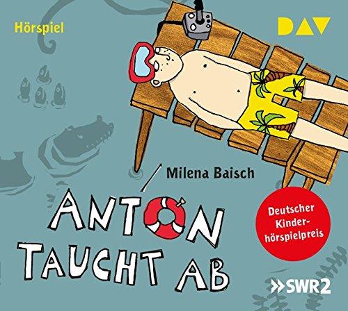Anton taucht ab: Hörspiel (1 CD)