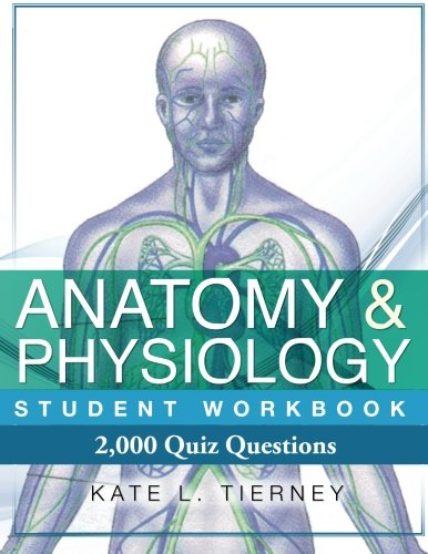 Anatomy & Physiology Student Workbook: 2,000 Puzzles & Quizzes
