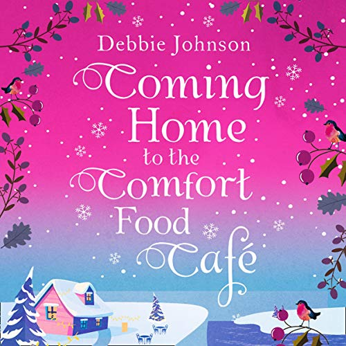 Coming Home to the Comfort Food Cafe: The Comfort Food Cafe, Book 3
