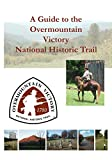 A Guide to the Overmountain Victory National Historic Trail
