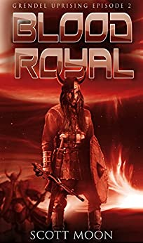 Blood Royal (Grendel Uprising Book 2) by [Scott Moon, BZHercules]