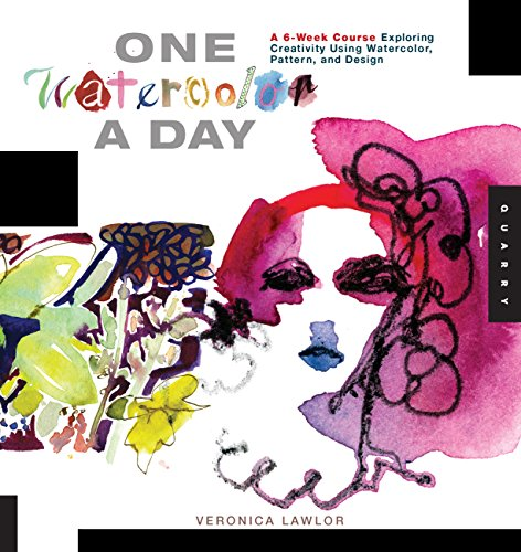 One Watercolor a Day: A 6-Week Course Exploring Creativity Using Watercolor, Pattern, and Design (One A Day)