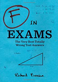 F in Exams: The Very Best Totally Wrong Test Answers (Unique Books, Humor Books, Funny Books for Teachers)