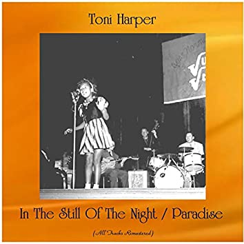 In The Still Of The Night / Paradise (All Tracks Remastered)