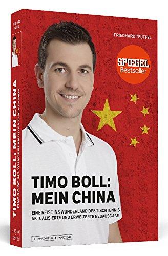 Timo Boll: Mein China: Eine Reise ins Wunderland des Tischtennis