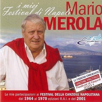 I miei Festival di Napoli (Le mie partecipazioni ai festival della canzone napoletana dal 1964 al 1970 edizioni r.a.i. e del 2001)