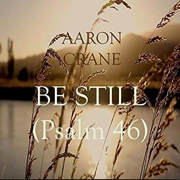 Be Still (Psalm 46)