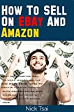 How To Sell On Ebay And Amazon for beginners: best alternative way to make money online and work from home to create passive income with drop shipping and whosaleing private label products books item