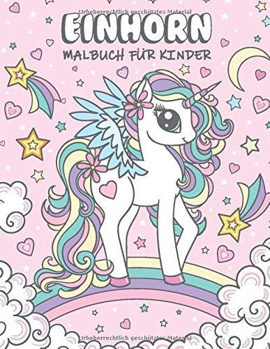 Einhorn Malbuch: Fantastisches Malbuch mit magischen Einhörnern für Kinder im Alter von 4-8 Jahren - Einhornmalbuch für Mädchen und Jungen - Magische Welt der Einhörner