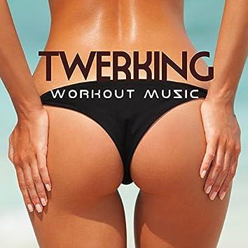 Twerking Workout Music - Reggaeton Latino Songs for Butt Lifting
