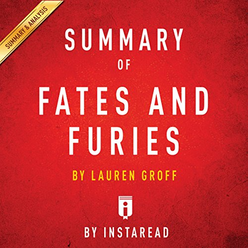 Summary of Fates and Furies: by Lauren Groff | Includes Analysis                   By:                                                                                                                                 Instaread                               Narrated by:                                                                                                                                 Gwenn Dawson                      Length: 32 mins     Not rated yet     Overall 0.0