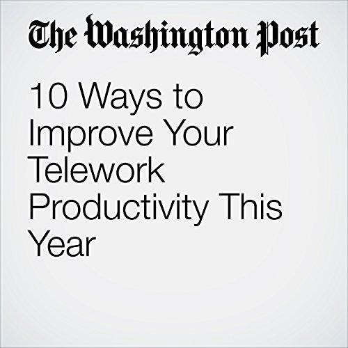 10 Ways to Improve Your Telework Productivity This Year copertina