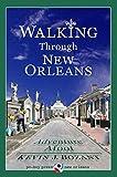 Walking Through New Orleans: Adventure Afoot