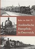 Ausländische Dampfloks in Österreich