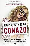 """Ser perfecta es un coñazo: Manual de supervivencia para mujeres """"normales"""" (Tendencias)"""